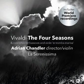 Vivaldi: The Four Seasons; Concertos for Bassoon & Violin / La Serenissima; Adrian Chandler, violin & direction