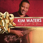 Kim Waters: My Gift to You [Digipak]