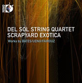 'Scrapyard Exotica' - Mason Bales: Bagatelles for String Quartet and Electronica; Ken Ueno: Peradam; Mohammed Fairouz: The Named Angels / Del Sol String Quartet [Blu-ray Audio]