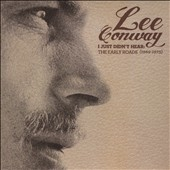 Lee Conway: I Just Didn't Hear: The Early Roads (1969-1973)