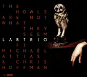 Chris Hoffman/Labtrio/Michaël Attias: The  Owls Are Not What They Seem [Digipak]