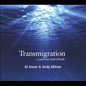 Al Jewer & Andy Mitran: Transmigration