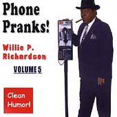 Willie P. Richardson: Phone Pranks, Vol. 5