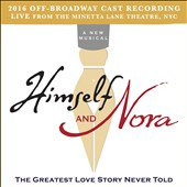 Himself & Nora [2016 Off-Broadway Cast Recording]