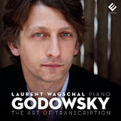 Leopold Godowsky (1870-1938): Piano Transcriptions / Laurent Wagschal, piano