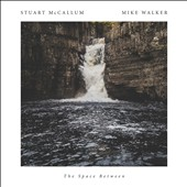 Stuart McCallum/Mike Walker: The Space Between