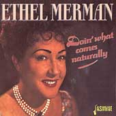 Ethel Merman: Doin' What Comes Naturally!
