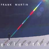 Martin: Golgotha / Michel Corboz, Lausanne, et al