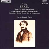 Erkel: Opera Transcriptions / Istv&#225;n Kassai