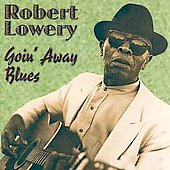 Robert Lowery: Goin' Away Blues