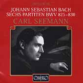 Bach: Six Partitas BWV 825-830 / Carl Seemann