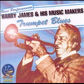Harry James: Trumpet Blues [Sounds of Yesteryear]