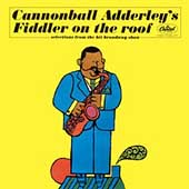 Cannonball Adderley: Fiddler on the Roof [Bonus Tracks]
