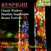 Respighi: Church Windows, etc / Lóbez-Cobos, Cincinnati SO