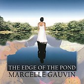 Marcelle Gauvin: The Edge of the Pond *
