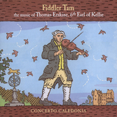 Fiddler Tam - music of Thomas Erskine, 6th Earl of Kellie