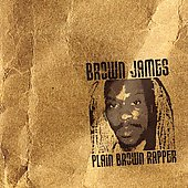 Brown James: Plain Brown Rapper