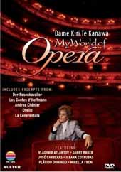 Dame Kiri Te Kanawa / My World of Opera / Royal Opera House, Teatro alla Scala, Glyndebourne Festival [DVD]