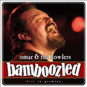 Omar & the Howlers: Bamboozled: Live in Germany