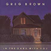 Greg Brown: In the Dark with You