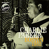 Charlie Parker (Sax): Boston 1952