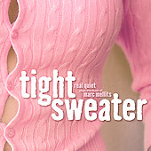 Mellits: Tight Sweater, etc / Real Quiet