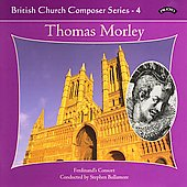 British Church Composer Series - Thomas Morley