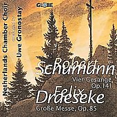 Draeseke, Schumann / Gronostay, Netherlands Chamber Choir
