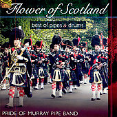 Pride of Murray Pipe Band: Flower of Scotland: Best of Pipes and Drums *