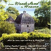 From Wonderland to Heaven - James Cook / Frowde, Copeland, Scorah, Voces Oxonienses