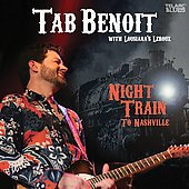 Tab Benoit: Night Train to Nashville