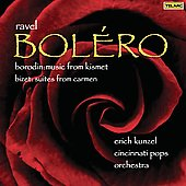 Ravel: Bol&eacute;ro;  Borodin, Bizet / Erich Kunzel, Cincinnati Pops Orchestra