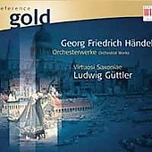 Reference Gold - H&auml;ndel: Orchesterwerke / G&uuml;ttler, Virtuosi Saxoniae