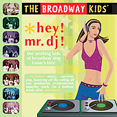 The Broadway Kids: Hey! Mr. Dj! *