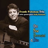 Frank Potenza: Old, New, Borrowed and Blue
