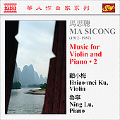 Ma Scicong: Music For Violin & Piano, Vol. 2