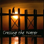 Tony Young/Gary Plumley: Crossing the Water *