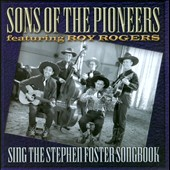 The Sons of the Pioneers: Sing the Stephen Foster Songbook *
