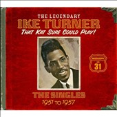 Ike Turner: That Kat Sure Could Play!: The Singles 1951-1957 [Box]