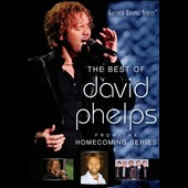 David Phelps (Gospel): The Best of David Phelps