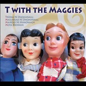 T with the Maggies: T with the Maggies [Digipak]