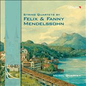 String Quartets by Felix & Fanny Mendelssohn