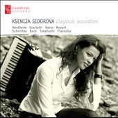 Classical Accordion: Scarlatti, JS Bach, Berio, Mozart, Piazzolla / Ksenia Sidorova, accordion