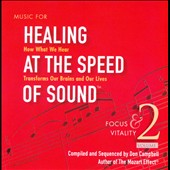 Music for Healing at the Speed of Sound, Vol. 2 / Compiled by Don Campbell and Alex Doman