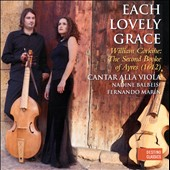 Each Lovely Grace - William Corkine: The Second Booke of Ayres (1612) / Nadine Balbeis, soprano; Fernando Marin, viola da gamba