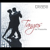 Tangos de Piazzolla / Ensemble Triade