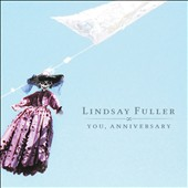 Lindsay Fuller: You, Anniversary [Digipak]