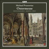 Michael Praetorius: Easter Mass / Weser-Renaissance Bremen