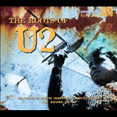 Various Artists: The  Roots of U2 [Digipak]