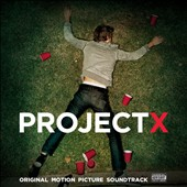 Original Soundtrack: Project X [Original Motion Picture Soundtrack] [PA]